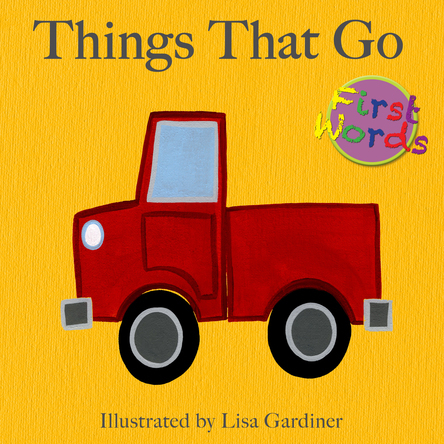 Things That Go | Lisa M Gardiner