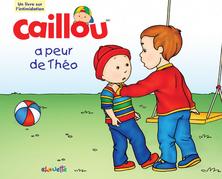 Caillou a peur de Théo | Christine L'Heureux