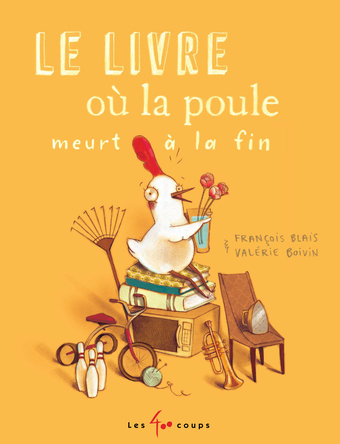 Le livre où la poule meurt à la fin | François Blais