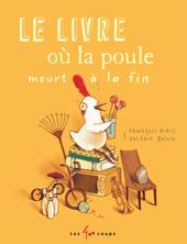 Le livre où la poule meurt à la fin   François Blais