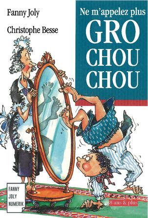 Ne m'appelez plus Grochouchou | Fanny Joly