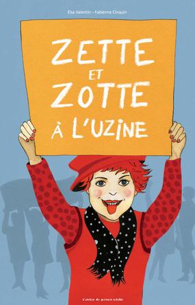 Zette et Zotte à l'uzine | Elsa Valentin