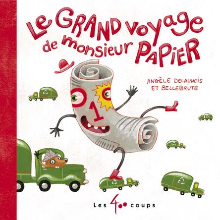 Le Grand Voyage de Monsieur Papier | Angèle Delaunois