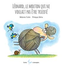 Léonard, le mouton qui ne voulait pas être tricoté | Mélanie Fortin