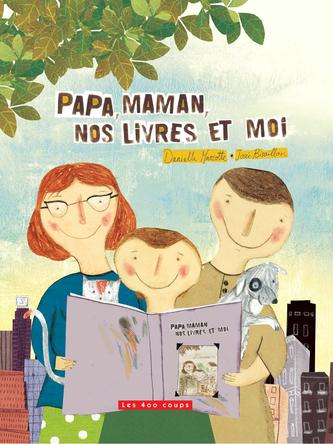 Papa, maman, nos livres et moi | Danielle Marcotte