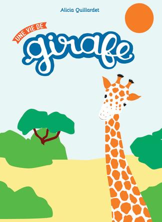 Une vie de girafe | Alicia Quillardet