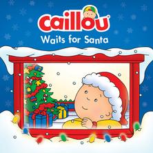 Caillou, Waits for Santa | Anne Paradis