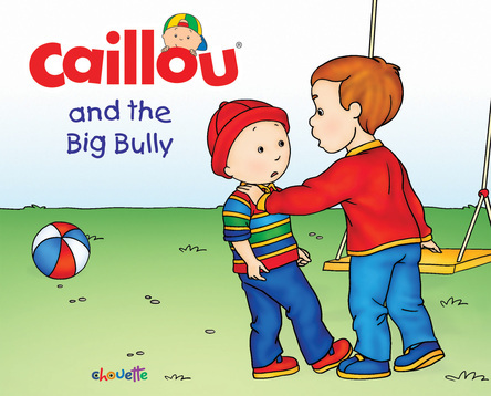 Caillou and the big bully | Christine L'Heureux