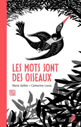 Les mots sont des oiseaux | Marie Sellier