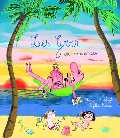 Les Grrr en vacances | Clémence Sabbagh