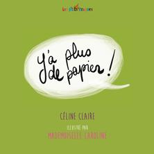 Y'a plus de papier ! | Céline Claire