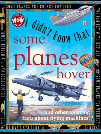 I didn't know that Some Planes hover | Flowerpot Children's Press