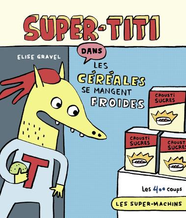 Super-Titi dans Les céréales se mangent froides | Élise Gravel