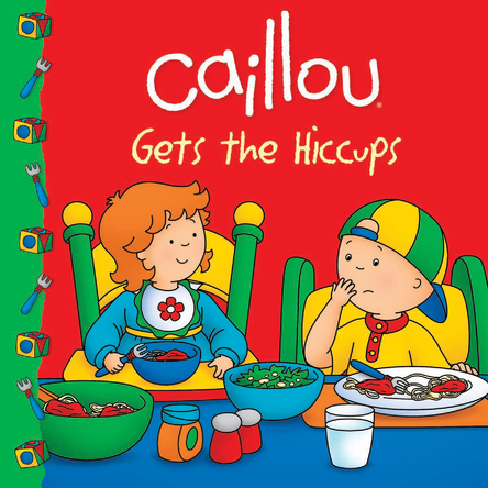 Caillou gets the hiccups | Sarah Margaret Johanson