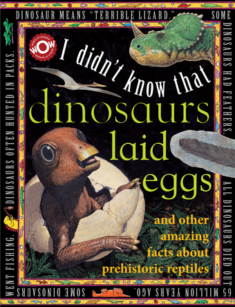 I Didn't Know That Dinosaurs Laid Eggs |