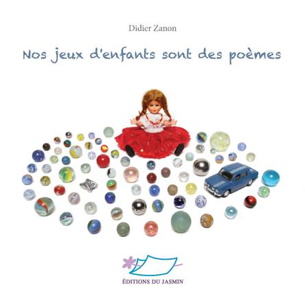 Nos jeux d'enfants sont des poèmes | Didier Zanon