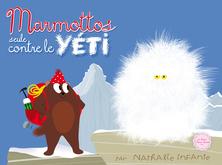 Marmottos seule contre le Yéti | Nathalie Infante