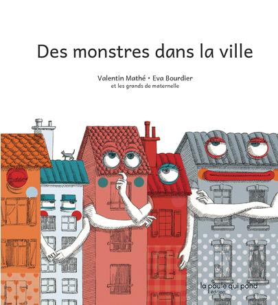 Des monstres dans la ville | Valentin Mathé