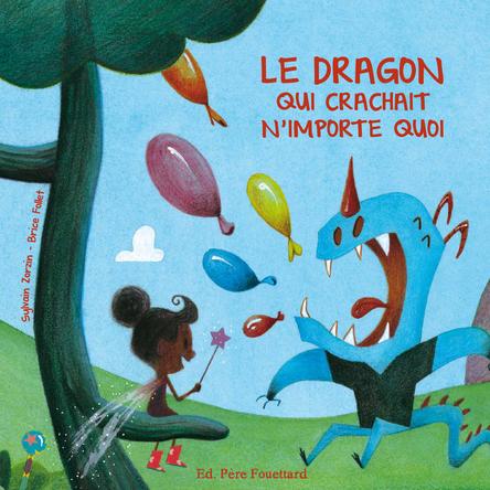 Le dragon qui crachait n'importe quoi | Sylvain Zorzin