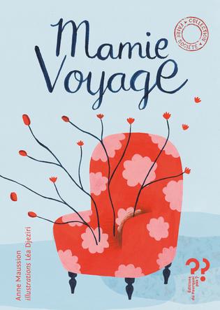 Mamie voyage | Léa Djeziri