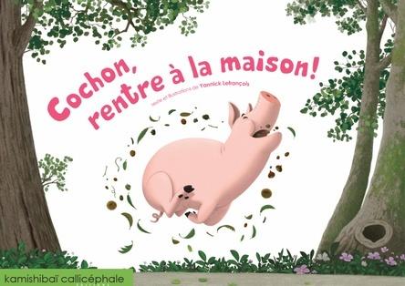 Cochon rentre à la maison | Yannick Lefrançois