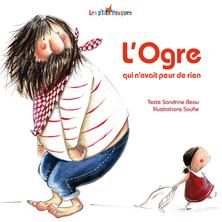L'Ogre qui n'avait peur de rien | Sandrine Beau