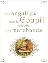Des anguilles que le Goupil déroba aux marchands | Jonathan Bousmar