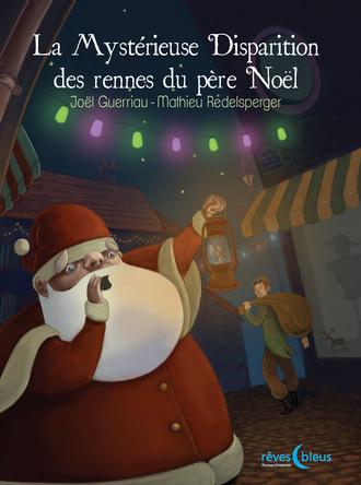 La Mystérieuse Disparition des rennes du père Noël | Mathieu Redelspeger