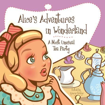 Alice's Adventures in Wonderland - A Most Unusual Tea Party | Lewis Carroll