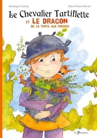 Le Chevalier Tartiflette et le dragon de la tarte aux pommes | Véronique Cauchy