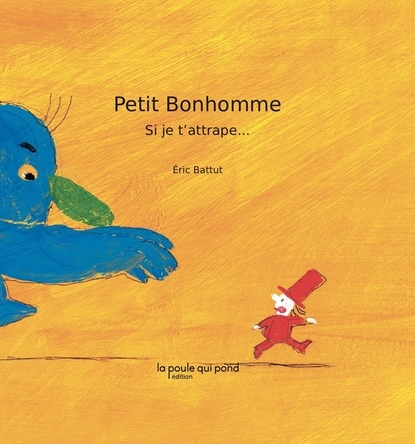 Petit Bonhomme, si je t'attrape... | Eric Battut
