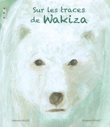 Sur les traces de Wakiza | Nathalie Vallée