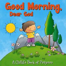 Good Morning, Dear God | Flowerpot Children's Press