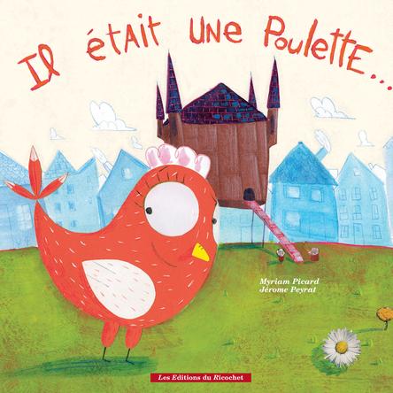 Il était une Poulette... | Jérôme Peyrat
