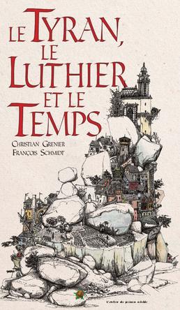 Le Tyran, le Luthier et le Temps | François Schmidt