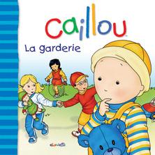 Caillou, La garderie | Christine L'Heureux