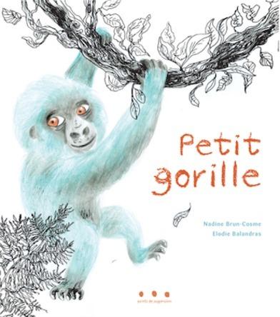 Petit gorille | Nadine Brun-Cosme