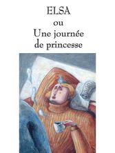 Elsa ou une journée de princesse | Grégoire Kocjan
