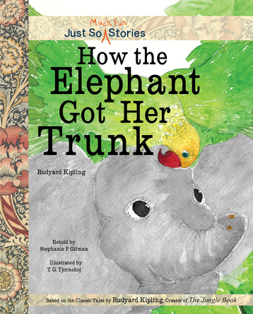 How the Elephant Got Her Trunk | Stephanie P.Gilman
