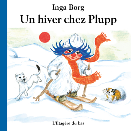 Un hiver chez Plupp | Inga Borg