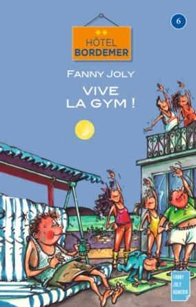 Hôtel Bordemer Tome 6 : Vive la Gym | Fanny Joly