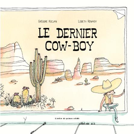 Le dernier Cow-Boy | Grégoire Kocjan