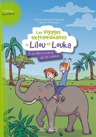 Lilou et Louka : A la découverte du Sri Lanka | Céline Lamour-Crochet