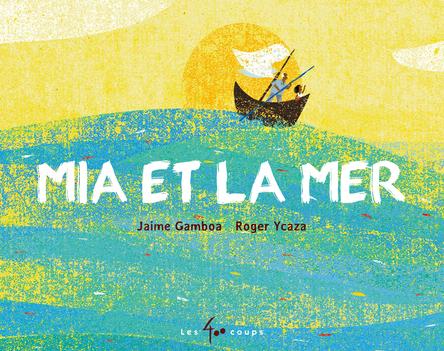 Mia et la mer | Jaime Gamboa