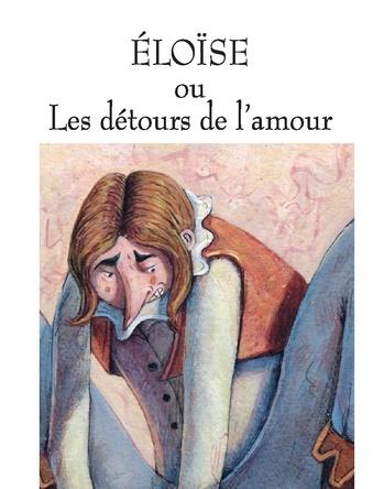 Eloïse ou les détours de l'amour | Grégoire Kocjan