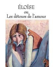 Eloïse ou les détours de l'amour   Grégoire Kocjan