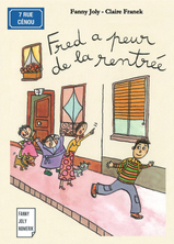 Fred a peur de la rentrée | Fanny Joly