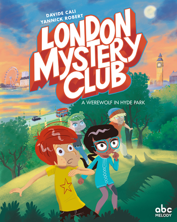 London Mystery Club, A warewolf in Hyde Park | Davide Cali