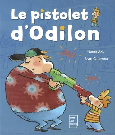 Le pistolet d'Odilon | Fanny Joly