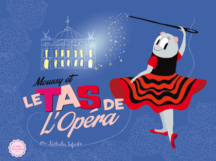 Moussy et le tas de l'Opéra | Nathalie Infante
